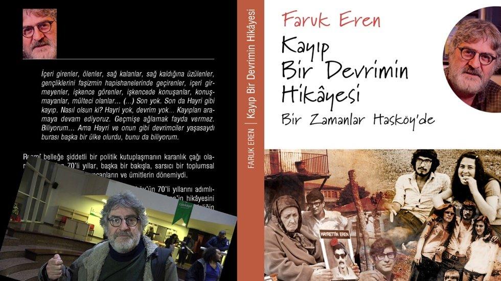 Kayıp Bir Devrimin Hikâyesi: Faruk Eren, yası bile tutulamayan, acısı taze yılları yazdı